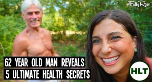 VIDEO: 62 Year Old Man Reveals 5 Secrets to Ultimate Health