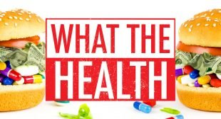 VIDEO: What The Health Review & How Long Will We Be Fooled About the Connection Between Food and Disease?